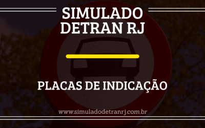 Simulado Detran RJ – Placas de indicação