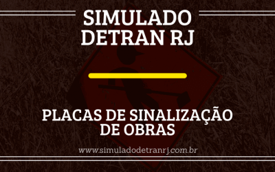 Simulado Detran RJ – Placas de sinalização de obras